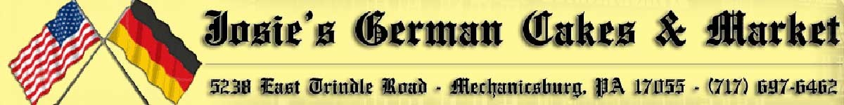 Josie's German Cafe & Market | 5238 E. Trindle Road, Mechanicsburg PA 17050 | (717) 697-6462